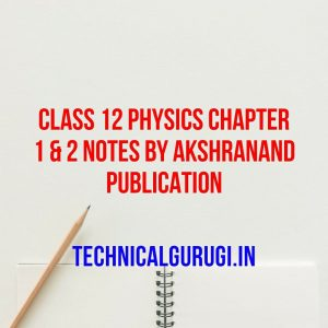 class 12 physics chapter 1 & 2 notes by akshranand publication