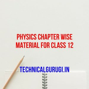 physics chapter wise material for class 12