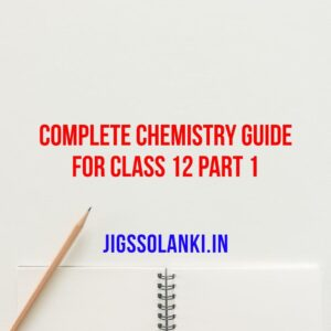 Complete Chemistry Guide For Class 12 Part 1