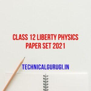 Class 12 Liberty Physics Paper Set 2021