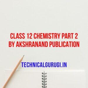 Class 12 Chemistry Part 2 By Akshranand Publication