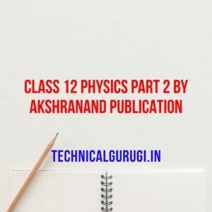 Class 12 Physics Part 2 By Akshranand Publication