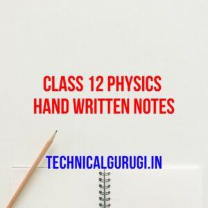 CLASS 12 PHYSICS HAND WRITTEN NOTES
