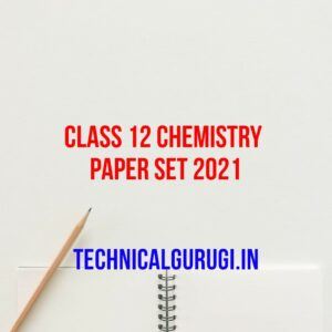 class 12 chemistry paper set 2021