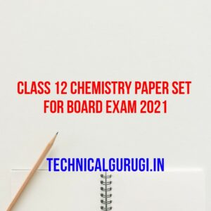 Class 12 Chemistry Paper Set For Board Exam 2021