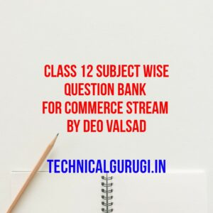 class 12 subject wise question bank for commerce stream by deo valsad