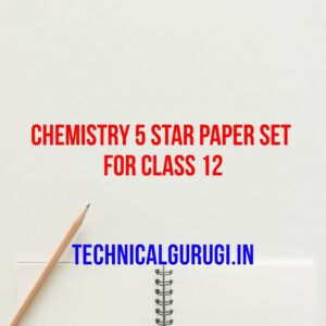 chemistry 5 star paper set for class 12
